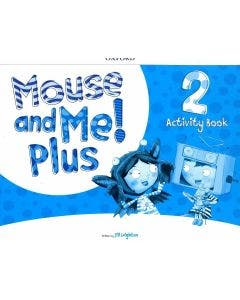 Mouse And Me Plus 2 Activity Book Oxford